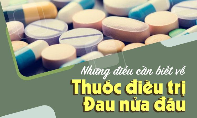 Các loại thuốc điều trị đau nửa đầu bạn cần biết 1